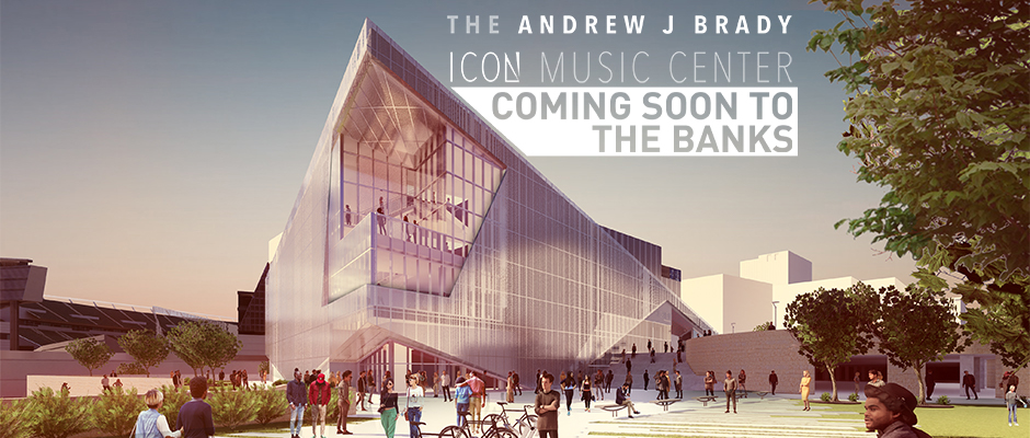 The Andrew J Brady ICON Music Center